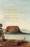Alain Blondy - Le monde méditerranéen - 15 000 ans d'histoire.