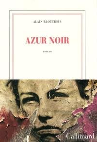 Alain Blottière - Azur noir.