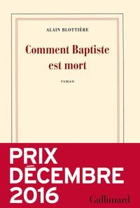 Alain Blottière - Comment Baptiste est mort.