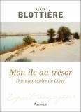 Alain Blottière - Mon île au trésor - Dans les sables de Libye.