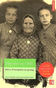 Alain Blum et Marta Craveri - Déportés en URSS - Récits d'Européens au goulag. 1 CD audio