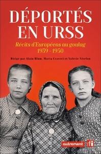 Alain Blum et Marta Craveri - Déportés en URSS - Récits d'Européens au goulag.