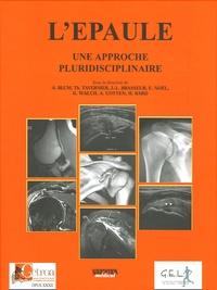 Alain Blum et Thierry Tavernier - L'épaule - Une approche pluridisciplinaire.