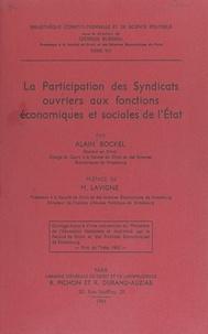 Alain Bockel et Georges Burdeau - La participation des syndicats ouvriers aux fonctions économiques et sociales de l'État.