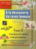Alain Bogart et Dominique Caron - A la découverte du corps humain au cycle 3 - Tome 2 : Les fonctions de relation et de procréation.