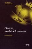 Alain Boillat - Cinéma, machine à mondes - Essai sur les films à univers multiples.