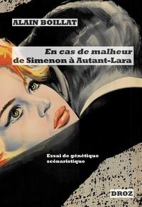 Alain Boillat - En cas de malheur, de Simenon à Autant-Lara (1956-1958) - Essai de génétique scénaristique.