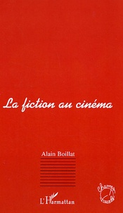 Alain Boillat - La fiction au cinéma.