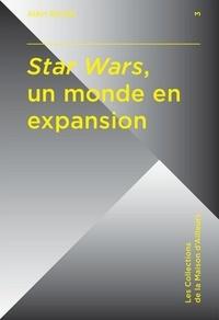 Alain Boillat - Star Wars, un monde en expansion.