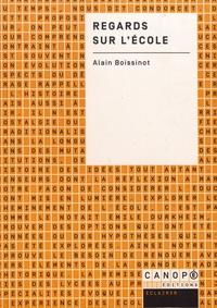 Alain Boissinot - Regards sur l'école.