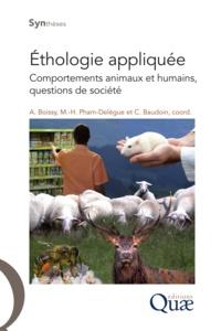 Alain Boissy et Minh-Ha Pham-Delègue - Ethologie appliquée - Comportements animaux et humains, questions de société.