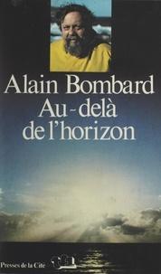 Alain Bombard - Au-delà de l'horizon.