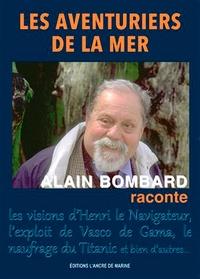 Alain Bombard - Aventuriers de la mer.