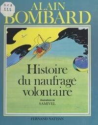 Alain Bombard et  Samivel - Histoire du naufragé volontaire.