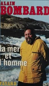 Alain Bombard - La Mer et l'homme.