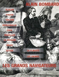 Alain Bombard - Les Grands Navigateurs.