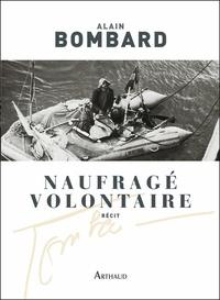 Alain Bombard - Naufragé volontaire - Sans vivres sur l'Atlantique.