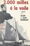 Alain Bommart et Jean Bommart - 2000 milles à la voile.