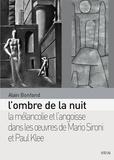 Alain Bonfand - L'ombre de la nuit - La mélancolie et l'angoisse dans les oeuvres de Mario Sironi et Paul Klee entre 1933 et 1940.