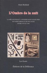 Alain Bonfand - L'Ombre de la nuit - La mélancolie et l'angoisse dans les oeuvres de Mario Sironi et de Paul Klee entre 1933 et 1940.