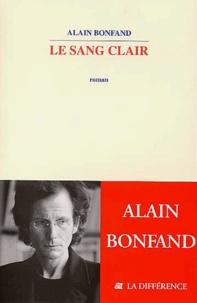 Alain Bonfand - Le sang clair.