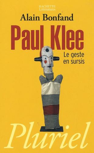 Alain Bonfand - Paul Klee - Le geste en sursis.