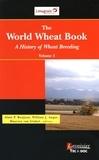 Alain Bonjean et William Angus - The World Wheat Book - A History of Wheat Breeding Volume 3.