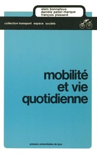 Alain Bonnafous - Mobilité et vie quotidienne - Suivi expérimental du métro de Lyon.