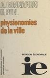 Alain Bonnafous et Hugues Puel - Physionomies de la ville.