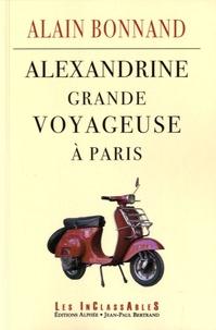 Alain Bonnand - Alexandrine, grande voyageuse à Paris.