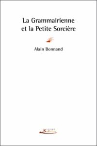 Alain Bonnand - La grammairienne et la petite sorcière.
