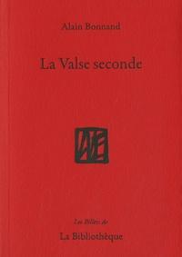 Alain Bonnand - La valse seconde - On me dit que ma poule est un coq.