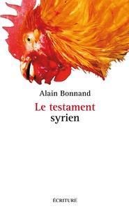 Alain Bonnand - Le Testament Syrien.