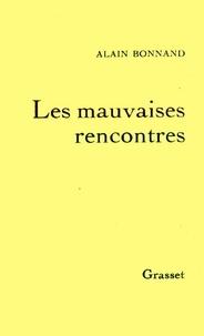 Alain Bonnand - Les mauvaises rencontres.