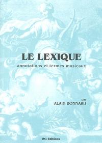 Alain Bonnard - Le lexique - Annotations et termes musicaux.