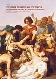 Alain Bonnet et Véronique Goarin - Devenir peintre au XIXe siècle - Baudry, Bouguereau, Lenepveu.