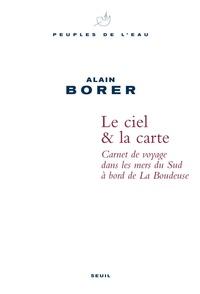 Alain Borer - Ciel & la carte - Carnet de voyage dans les mers du Sud à bord de La Boudeuse.