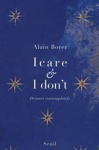 Alain Borer - Icare et I don't - Drames contemplatifs.