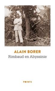 Alain Borer - Rimbaud en Abyssinie.