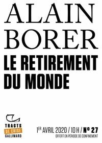 Alain Borer - Tracts de Crise (N°27) - Le Retirement du monde.