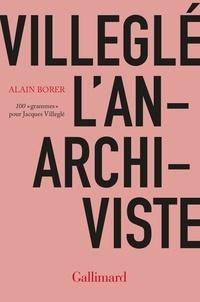 """Alain Borer - Villeglé l'anarchiviste - 100 """"grammes"""" pour Jacques Villeglé."""