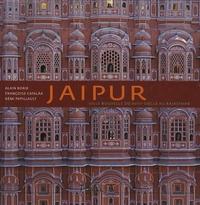 Alain Borie et Françoise Catalaa - Jaipur - ville nouvelle du XVIIIe siècle au Rajasthan.