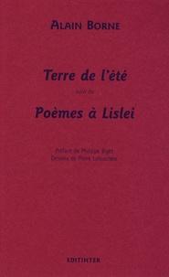 Alain Borne - Terre de l'été suivi de Poèmes à Lislei.