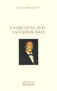 Alain Bosquet - Entretiens avec Salvador Dali.
