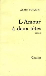 Alain Bosquet - L'amour à deux têtes.