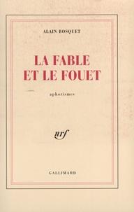 Alain Bosquet - La fable et le fouet.
