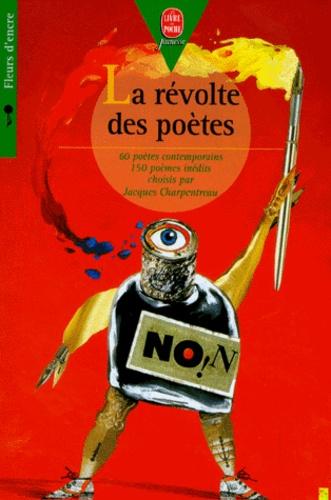 Alain Bosquet et  Collectif - La révolte des poètes pour changer la vie - 150 poèmes inédits.