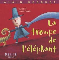 Alain Bosquet et Claire Franek - La trompe de l'éléphant.