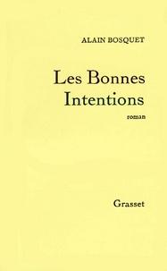 Alain Bosquet - Les bonnes intentions.