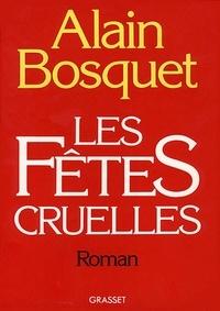 Alain Bosquet - Les fêtes cruelles.